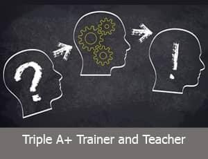 Triple A+ Trainer and Teacher